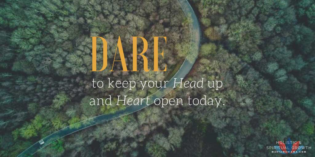 Keep your Head up and your Heart Open