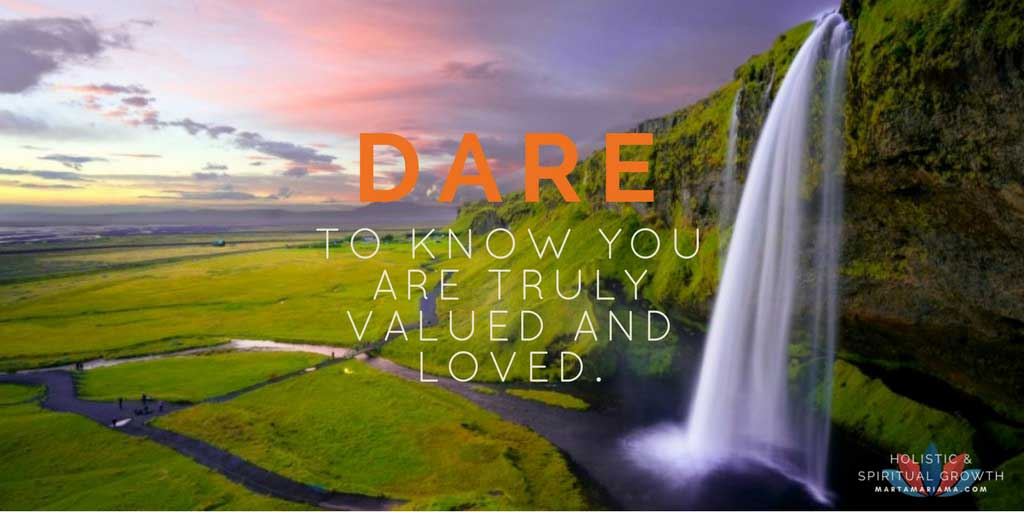 Know you are truly Valued and Loved