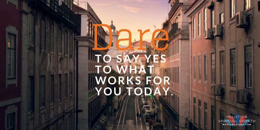 Say Yes to what works for you