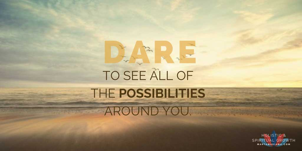 See all of the Possibilities around You